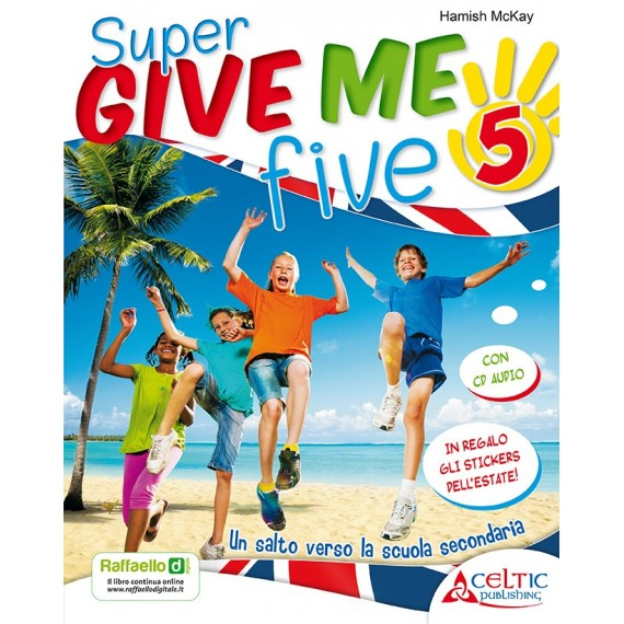 Super Give Me Five. Classe 5°